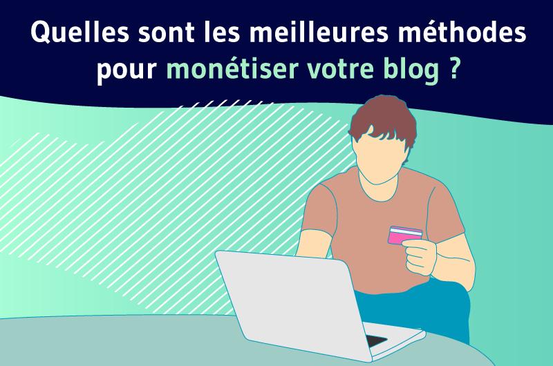 Quelles-sont-les-meilleures-methodes-pour-monetiser-votre-blog-2