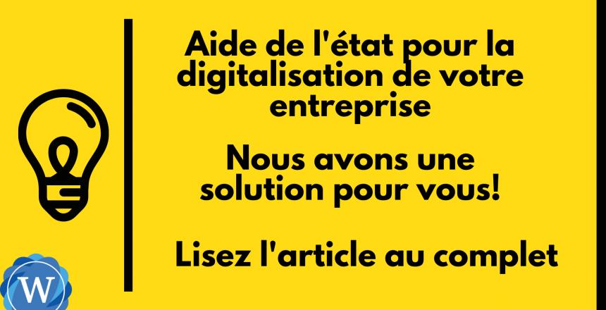Aide de l'état pour la digitalisation de votre entreprise